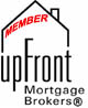 Member of the Up-front Mortgage Brokers Association. Click HERE to learn more