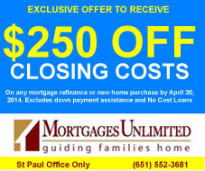 $250 off closing Costs - Mortgages Unlimited, Minneapolis, St Paul, MN