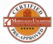 Certified Underwriter Pre-Approved from Mortgages Unlimited, Inc