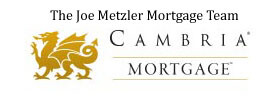 Cambria Mortgage- Joe Metzler Team