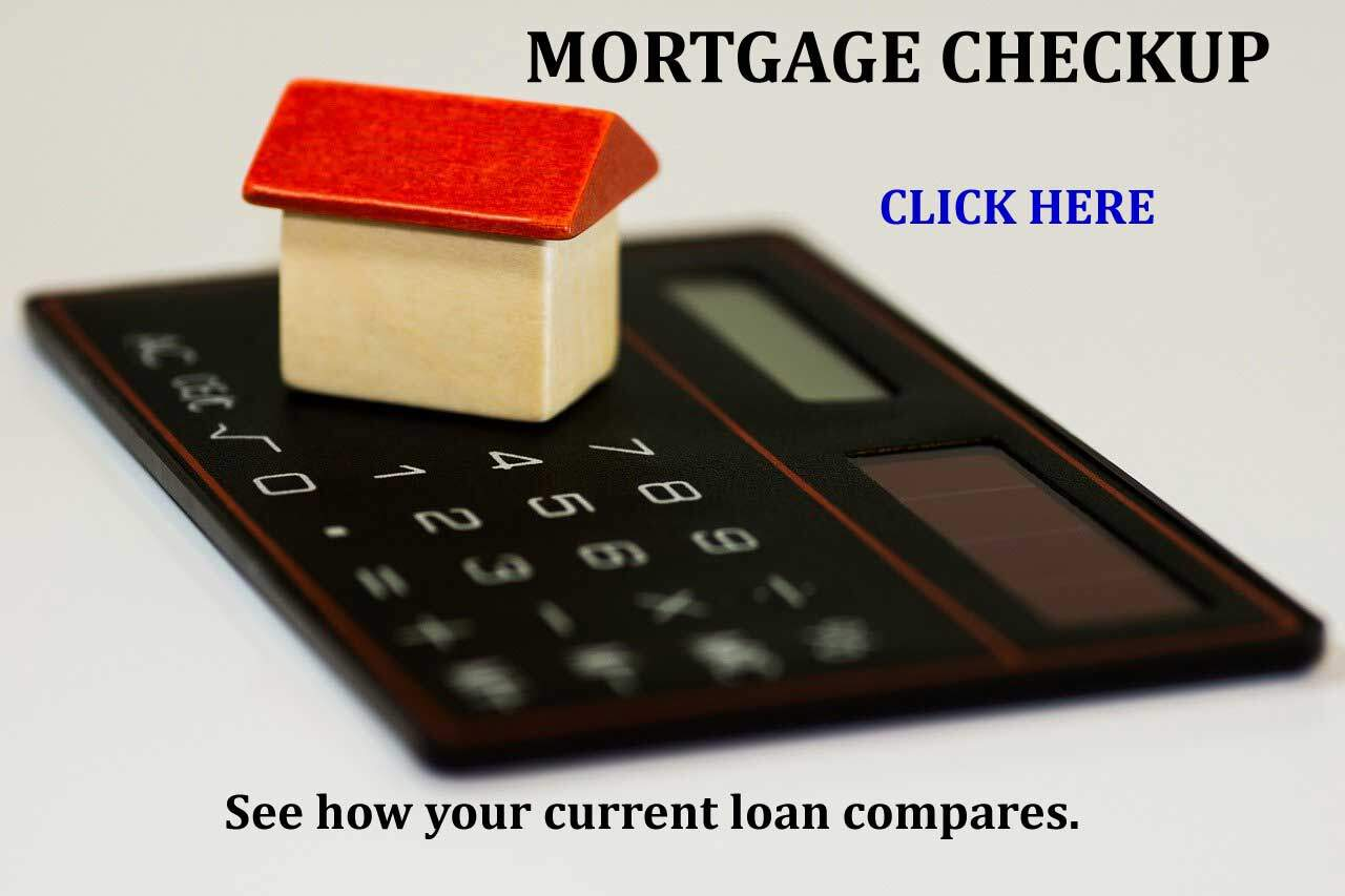 Mortgage Checkup - How does your current loan compare to today's interest rates